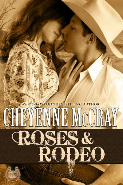 Roses and Rodeo By: Cheyenne McCray