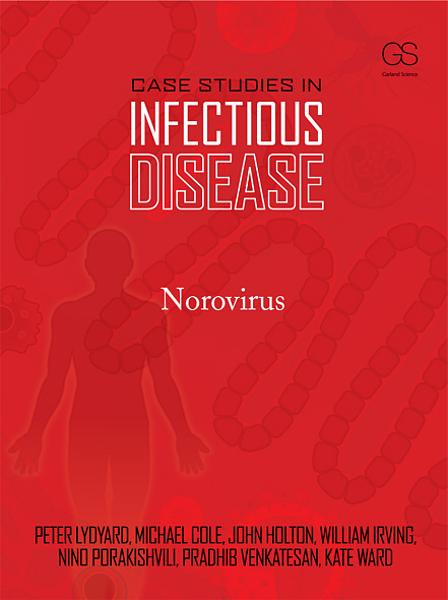 Case Studies in Infectious Disease: Norovirus