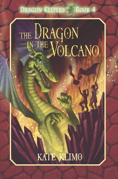Dragon Keepers #4: The Dragon in the Volcano By: Kate Klimo,John Shroades