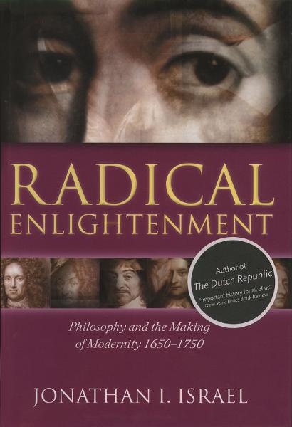 Radical Enlightenment : Philosophy and the Making of Modernity 1650-1750