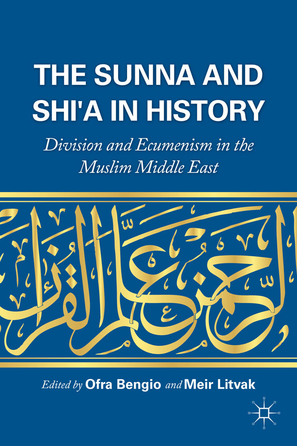 The Sunna and Shi'a in History Division and Ecumenism in the Muslim Middle East