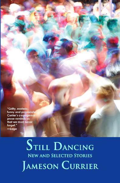 Still Dancing By: Jameson Currier