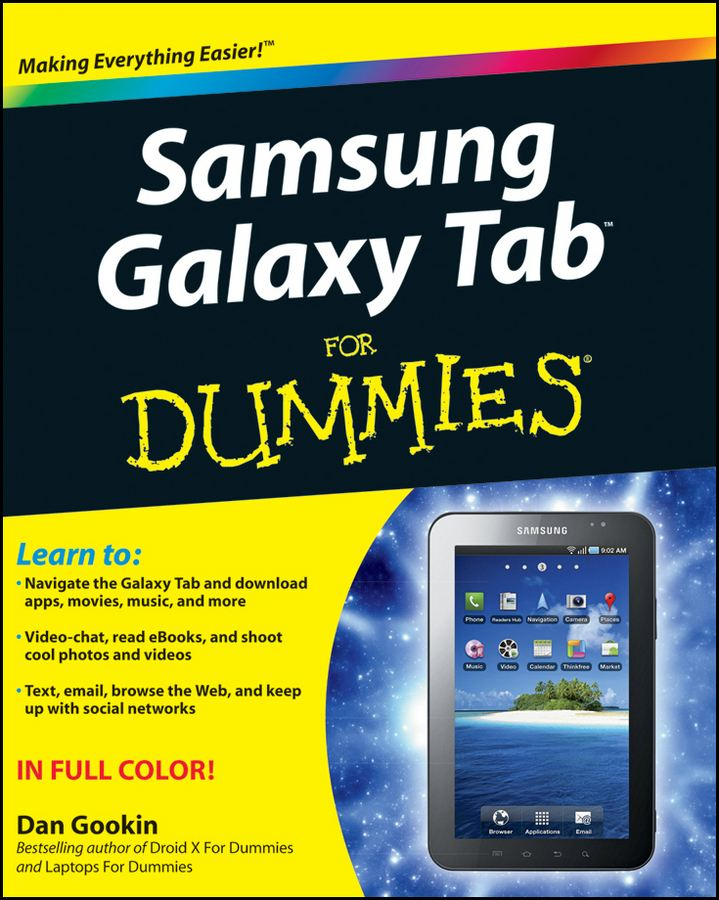 Samsung Galaxy Tab For Dummies By: Dan Gookin