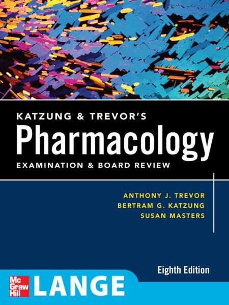 Katzung & Trevor's Pharmacology Examination and Board Review By:  Bertram G. Katzung, Susan B. Masters,Anthony J. Trevor
