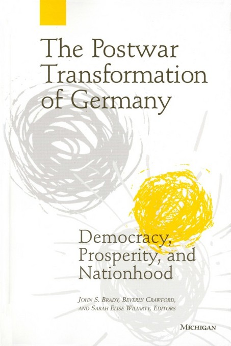 The Postwar Transformation of Germany: Democracy, Prosperity and Nationhood