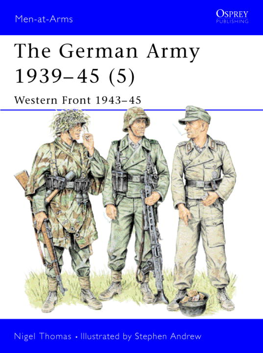 The German Army 1939-45 (5) By: Nigel Thomas,Stephen Andrew