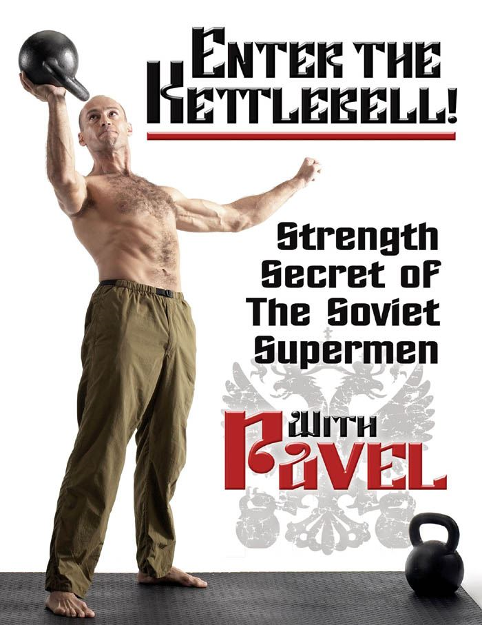 Enter the Kettlebell!: Strength Secret of the Soviet Supermen By: Tsatsouline, Pavel