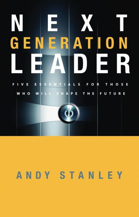 Next Generation Leader By: Andy Stanley
