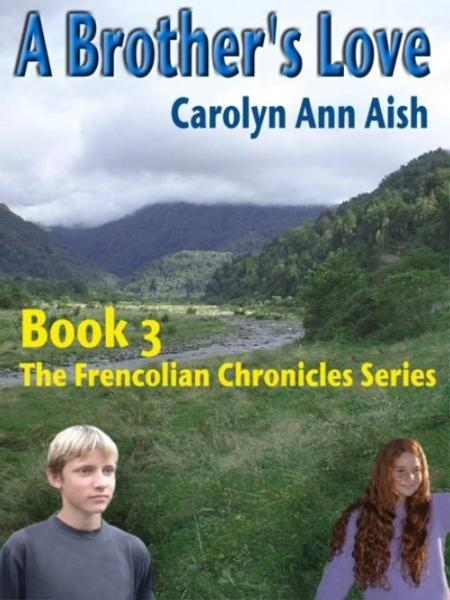 The Frencolian Chronicles Book 3: A Brother's Love