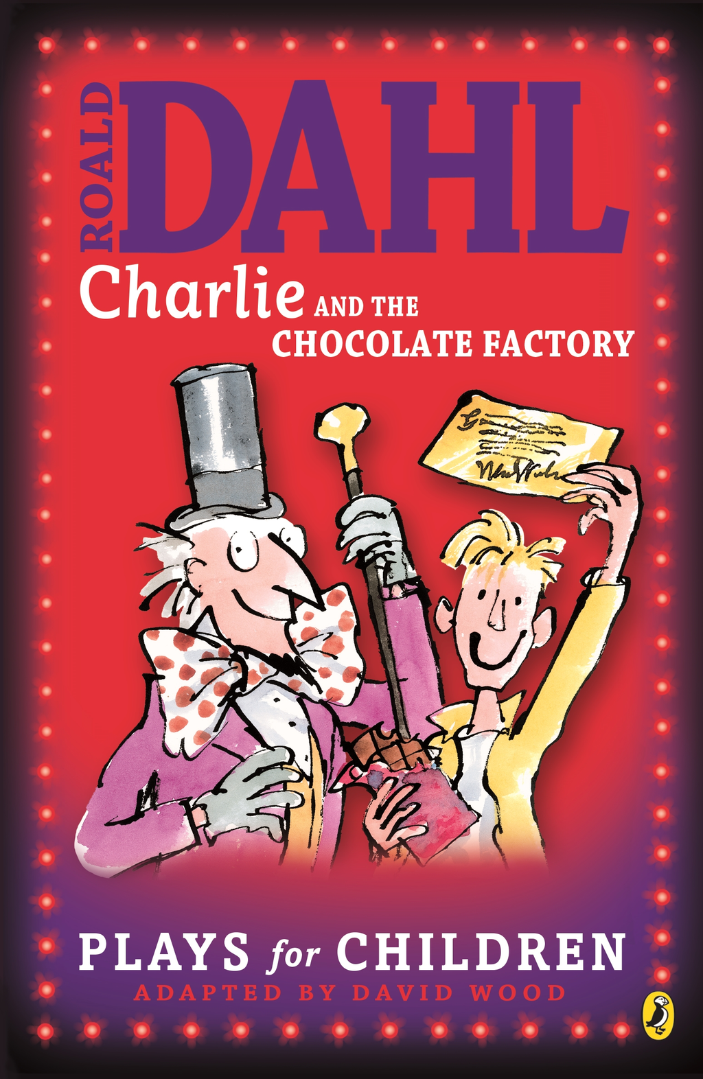 Charlie and the Chocolate Factory: A Play A Play