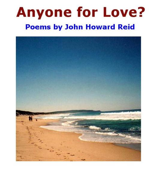 Anyone for Love? Poems by John Howard Reid