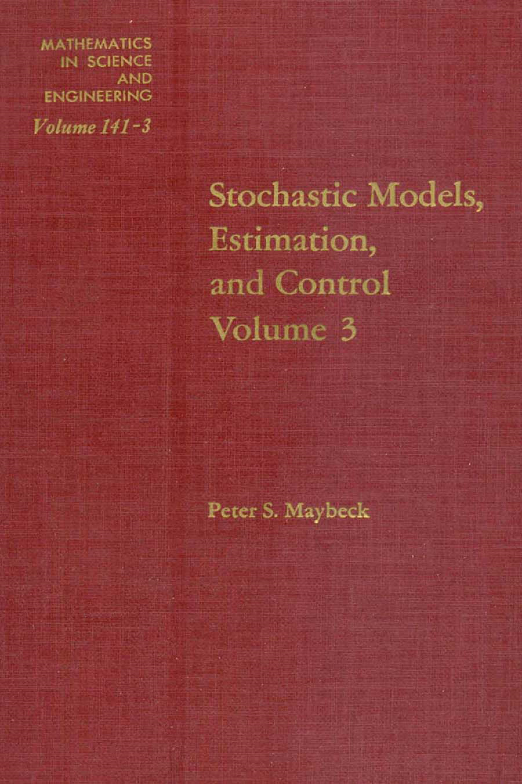 Stochastic Models, Estimation, and Control: Volume 3