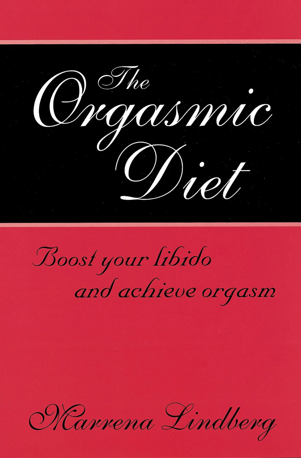 The Orgasmic Diet Boost your libido and achieve orgasm