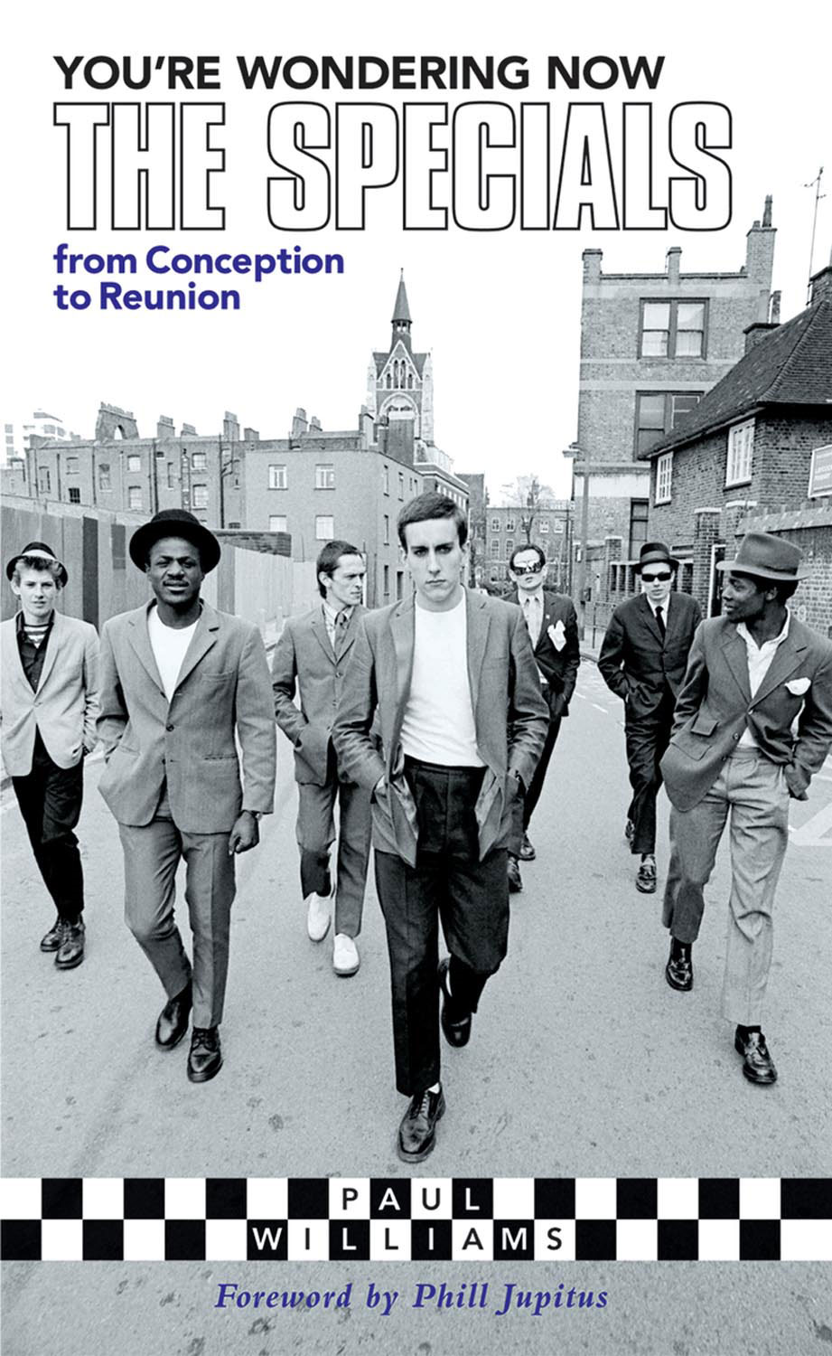 You're Wondering Now: The Specials from Conception to Reunion