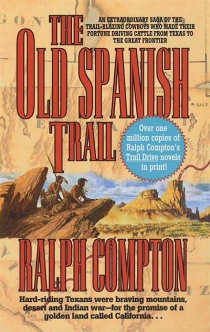 The Old Spanish Trail By: Ralph Compton
