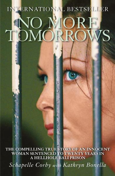 No More Tomorrows By: Kathryn Bonella,Schapelle Corby