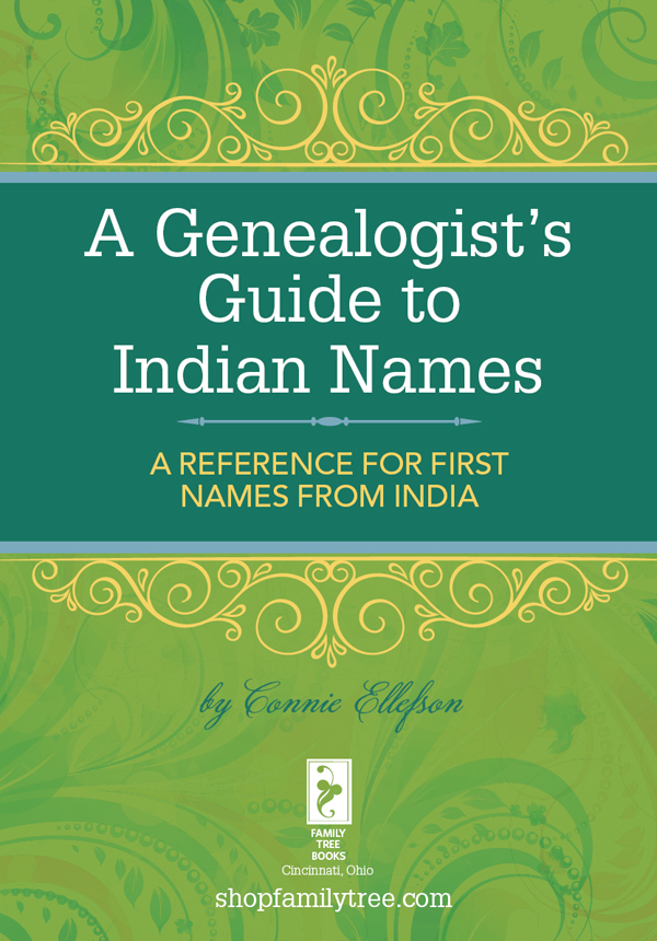 A Genealogist's Guide to Indian Names A Reference for First Names from India