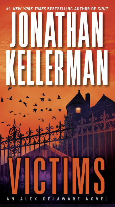 Victims: An Alex Delaware Novel By: Jonathan Kellerman