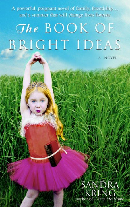 The Book of Bright Ideas By: Sandra Kring