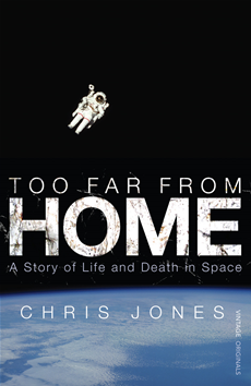 Too Far From Home A Story of Life and Death in Space