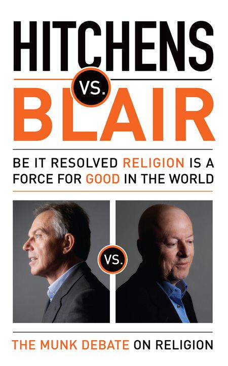 Hitchens vs. Blair: Be It Resolved Religion Is a Force for Good in the World By: Christopher Hitchens,Tony Blair
