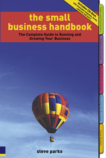 The Small Business Handbook The Complete Guide to Running and Growing Your Business