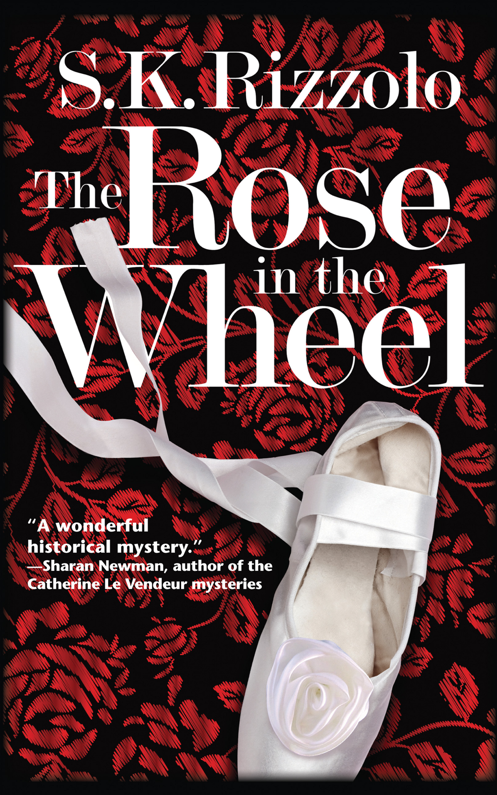 The Rose in the Wheel By: S K Rizzolo