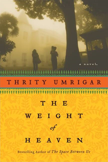 The Weight of Heaven By: Thrity Umrigar
