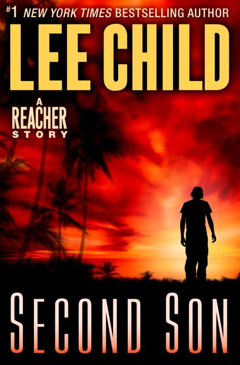 Second Son: A Jack Reacher Story By: Lee Child