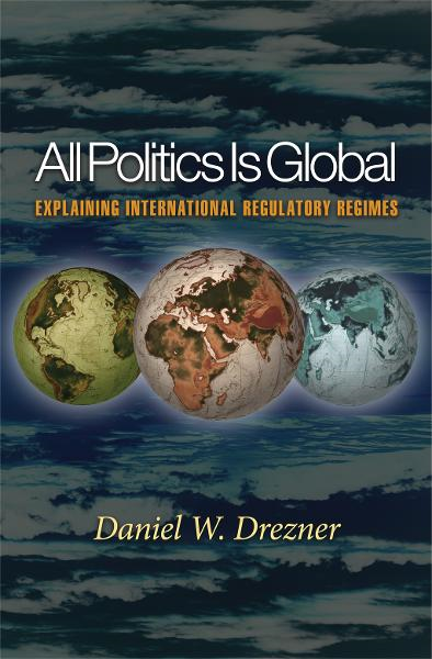All Politics Is Global By: Daniel W. Drezner
