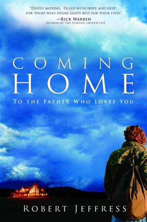 Coming Home By: Robert Jeffress