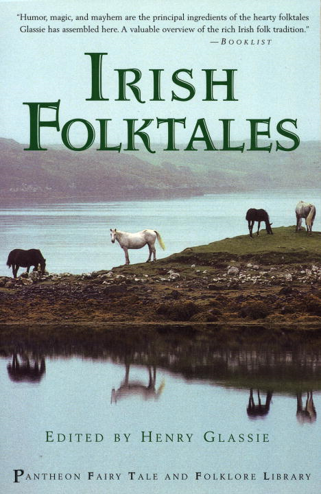 Irish Folk Tales By: Henry Glassie