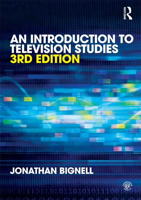 An Introduction to Television Studies By: Jonathan Bignell