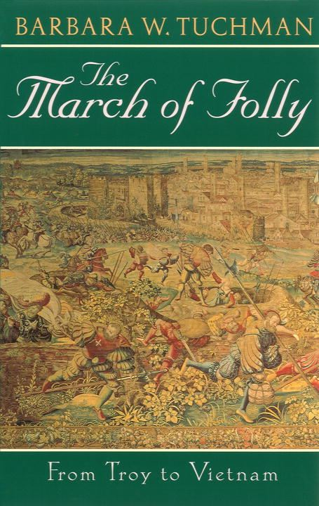 The March of Folly By: Barbara W. Tuchman