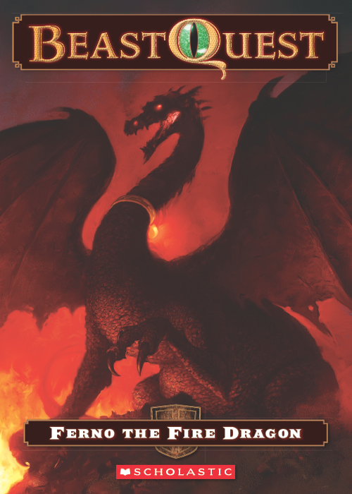 Beast Quest #1: Ferno the Fire Dragon By: Adam Blade,Ezra Tucker