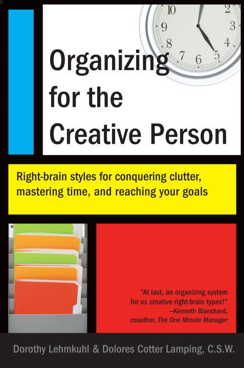 Organizing for the Creative Person By: Dolores Cotter Lamping,Dorothy Lehmkuhl