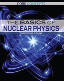 The Basics Of Nuclear Physics