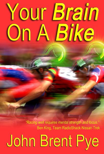 Your Brain On A Bike By: John Brent Pye