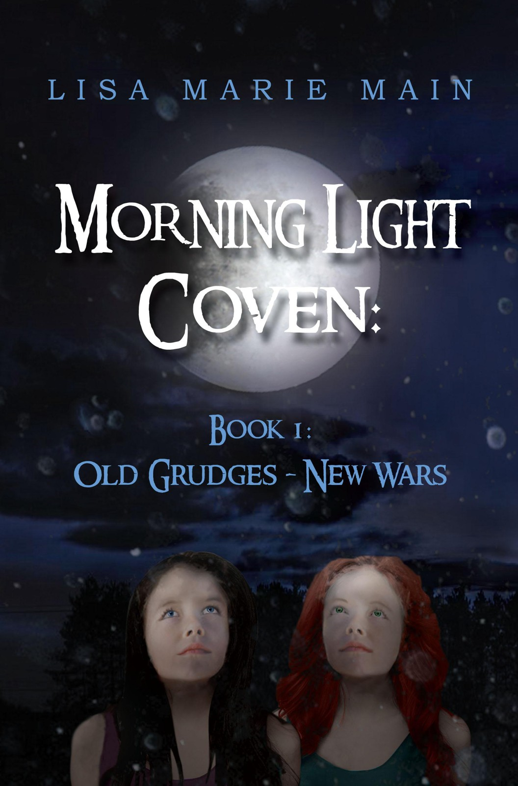 Morning Light Coven: Book 1: Old Grudges - New Wars