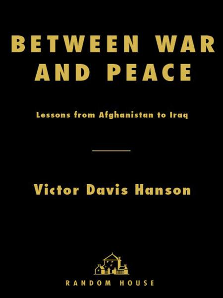 Between War and Peace By: Victor Hanson