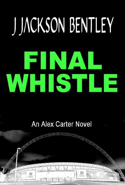 Final Whistle By: J Jackson Bentley
