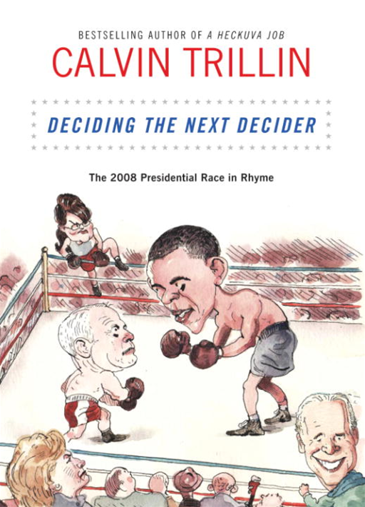 Deciding the Next Decider By: Calvin Trillin
