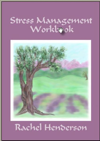 Stress Management Workbook By: Rachel Henderson