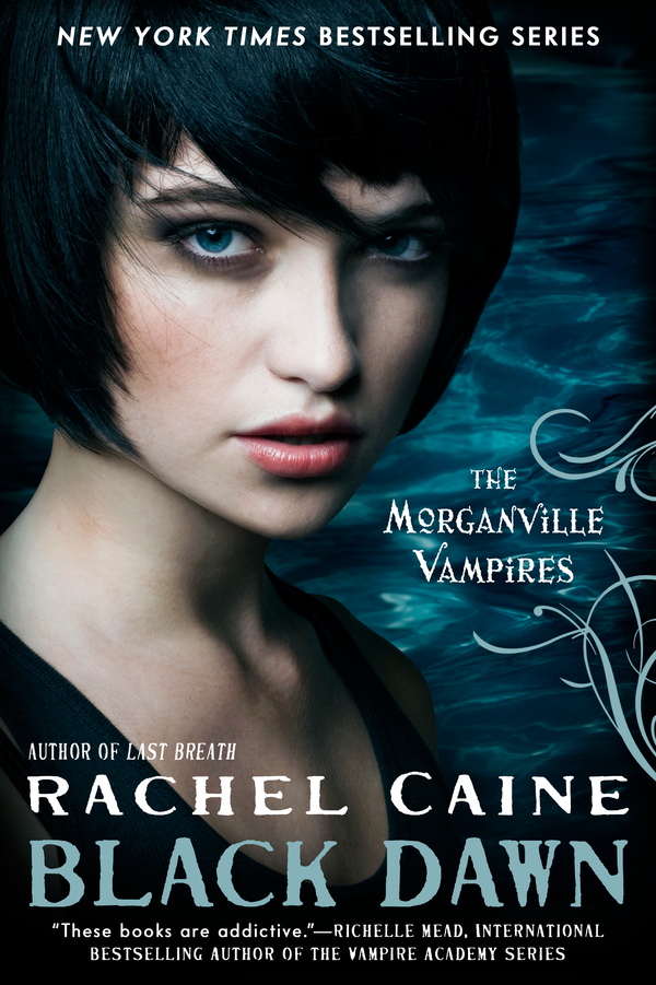 Black Dawn: The Morganville Vampires By: Rachel Caine