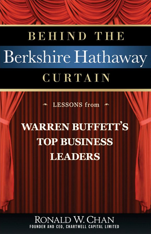 Behind the Berkshire Hathaway Curtain By: Ronald Chan