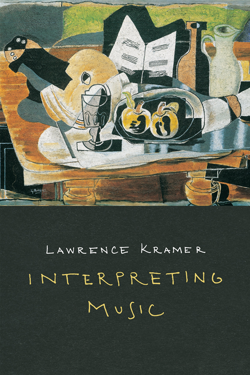 Interpreting Music By: Lawrence Kramer