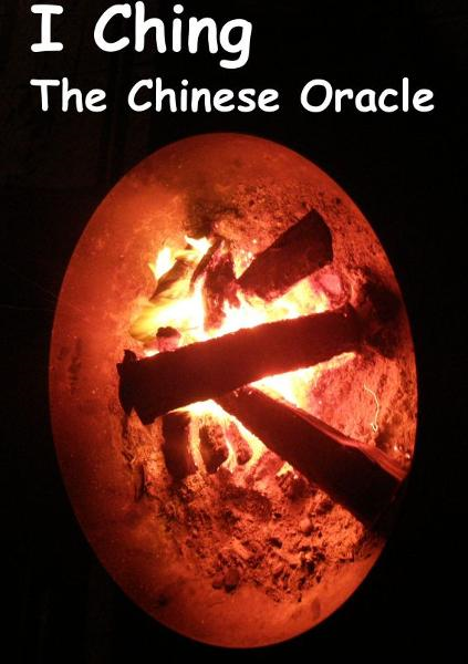 I Ching: The Chinese Oracle By: Tony Crisp