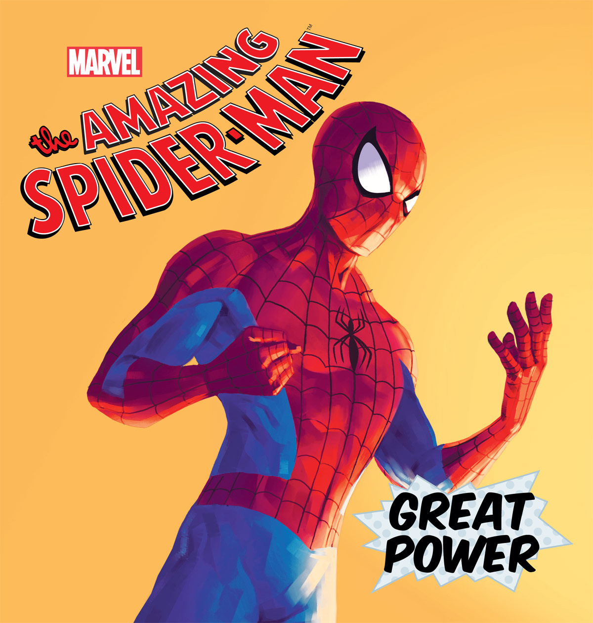 Great Power: The Origin of the Amazing Spider-Man Part I By: Disney Book Group
