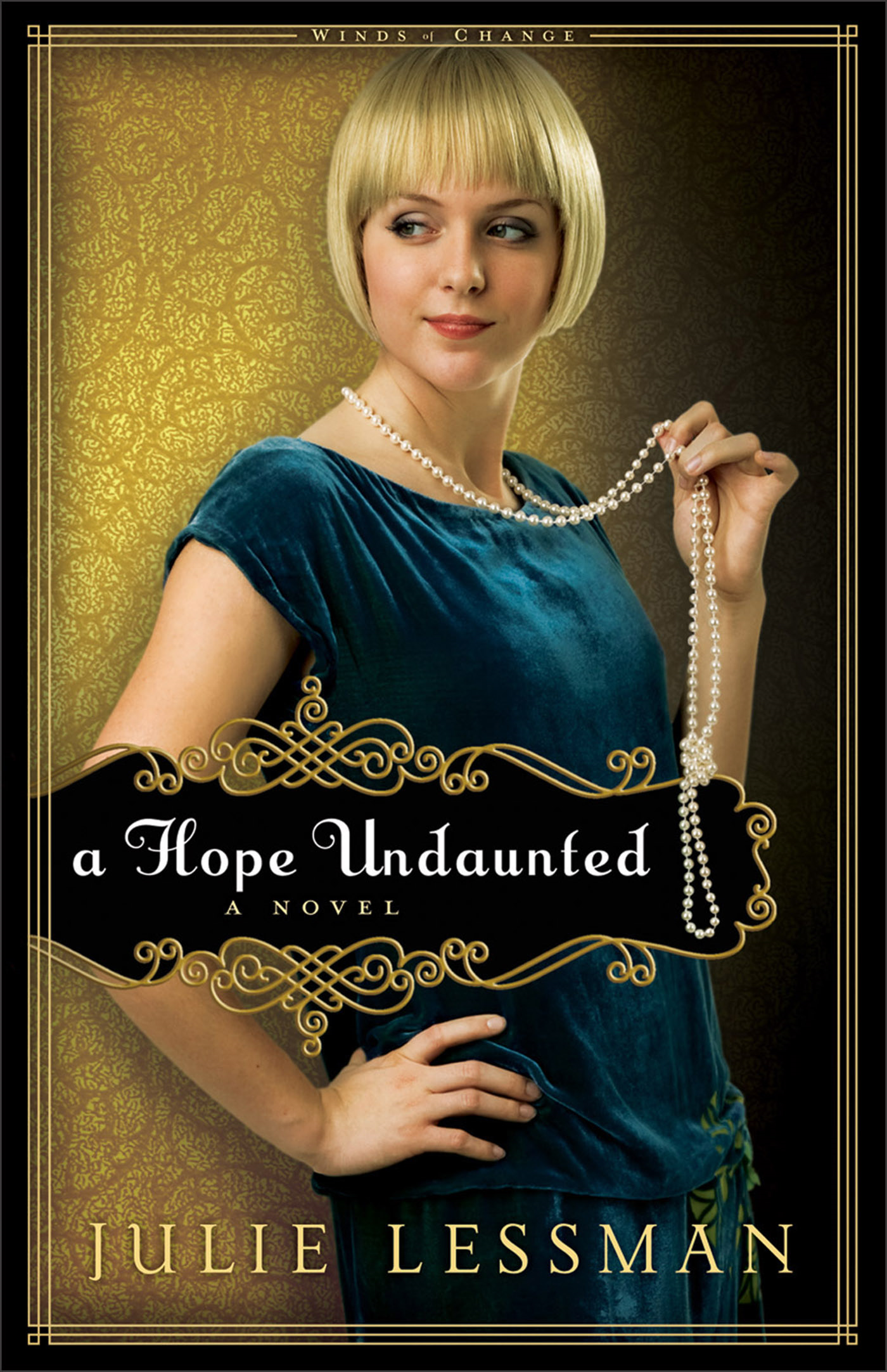 Hope Undaunted, A (Winds of Change Book #1) By: Julie Lessman