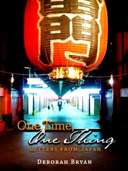 One Time, One Thing: Letters from Japan